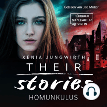 Their Stories, Band 1: Der Homunkulus (ungekürzt)