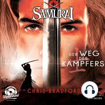 Der Weg des Kämpfers - Samurai, Band 1 (ungekürzt)