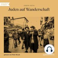 Juden auf Wanderschaft (Ungekürzt)
