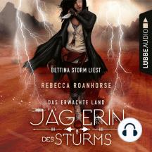 Jägerin des Sturms - Das erwachte Land (Ungekürzt)