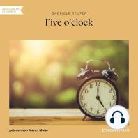 Five o'clock (Ungekürzt)
