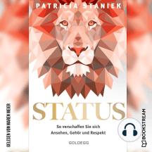 Status - So verschaffen Sie sich Ansehen, Gehör und Respekt (Ungekürzt)