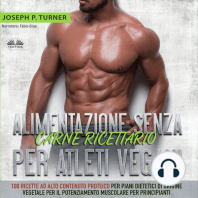 Alimentazione Senza Carne Ricettario Per Atleti Vegani: 100 Ricette per Principianti al Alto Contenuto Proteico per Piani Dietetici di Origine Vegetale