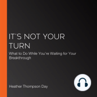 It's Not Your Turn: What to Do While You're Waiting for Your Breakthrough