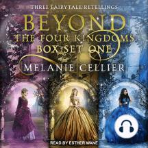 Beyond the Four Kingdoms Box Set 1: Three Fairytale Retellings, Books 1-3
