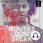 Audiolivro, Mouths Don't Speak - Ouça a audiolivros gratuitamente, com um teste gratuito.