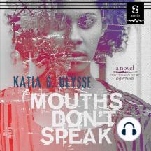 Mouths Don't Speak