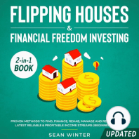 Flipping Houses and Financial Freedom Investing (Updated) 2-in-1 Book Proven Methods to Find, Finance, Rehab, Manage and Resell Homes + Latest Reliable & Profitable Income Streams (Beginner's Guide)