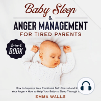 Baby Sleep and Anger Management for Tired Parents 2-in-1 Book How to Improve Your Emotional Self-Control and Manage Your Anger + How to Help Your Baby to Sleep Through the Night