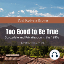 Too Good to Be True: Scottsdale and Privatization during the 1980s