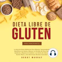 Dieta Libre de Gluten Para Principiantes