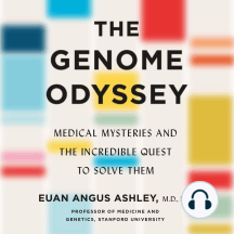 The Genome Odyssey: Medical Mysteries and the Incredible Quest to Solve Them