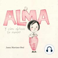 Alma y cómo obtuvo su nombre (Alma and How She Got Her Name)