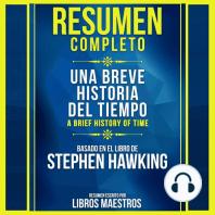 Resumen Extendido: Una Breve Historia Del Tiempo (A Brief History Of Time) - Basado En El Libro De Stephen Hawking