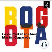 Bogotá: La ciudad rescatada