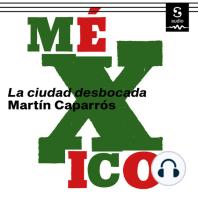 México: La ciudad desbocada