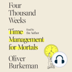 Audiobook, Four Thousand Weeks: Time Management for Mortals - Listen to audiobook for free with a free trial.