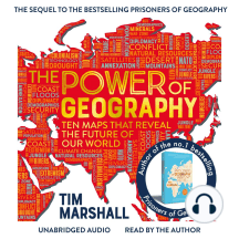 The Power of Geography: Ten Maps That Reveal the Future of Our World - The Much-Anticipated Sequel to the Global Bestseller Prisoners of Geography