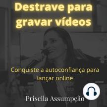 Destrave para gravar vídeos: Conquiste a autoconfiança para começar agora
