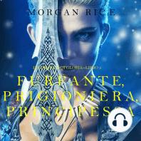 Furfante, Prigioniera, Principessa (Di Corone e di Gloria — Libro 2)