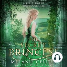 The Secret Princess: A Retelling of The Goose Girl
