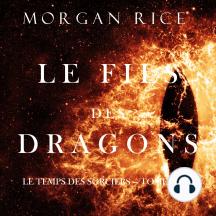 Le Fils des Dragons (Le Temps des Sorciers — Tome Trois)