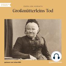 Großmütterleins Tod (Ungekürzt)