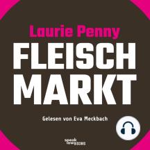 Fleischmarkt - Weibliche Körper im Kapitalismus (Ungekürzte Lesung)