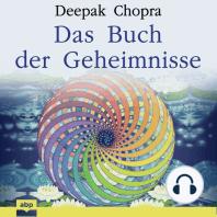 Das Buch der Geheimnisse - Wie man die verborgenen Dimensionen des Lebens aufschließt (Ungekürzt)