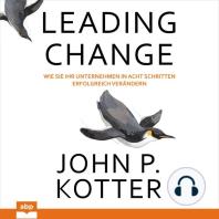 Leading Change - Wie Sie Ihr Unternehmen in acht Schritten erfolgreich verändern (Ungekürzt)