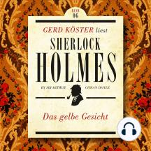 Das gelbe Gesicht - Gerd Köster liest Sherlock Holmes - Kurzgeschichten, Band 6 (Ungekürzt)