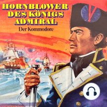 Hornblower des Königs Admiral, Folge 2: Der Kommodore