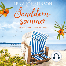 Sanddornsommer - Die Sanddorn-Reihe, Band 1 (Ungekürzt)