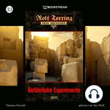 Gefährliche Experimente - Rolf Torring - Neue Abenteuer, Folge 33 (Ungekürzt)