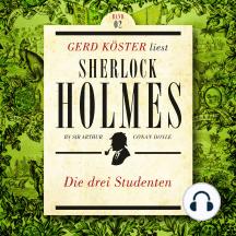 Die Drei Studenten - Gerd Köster liest Sherlock Holmes - Kurzgeschichten, Band 2 (Ungekürzt)