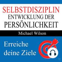 Selbstdisziplin - Entwicklung der Persönlichkeit (Ungekürzt)