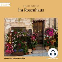 Im Rosenhaus (Ungekürzt)