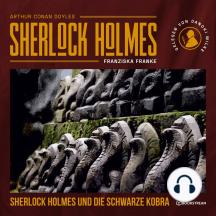Sherlock Holmes und die schwarze Kobra (Ungekürzt)
