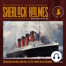 Sherlock Holmes und die letzte Fahrt der Lusitania (Ungekürzt)