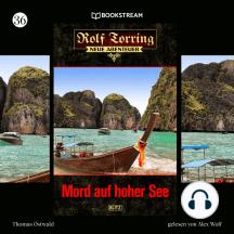 Mord auf hoher See - Rolf Torring - Neue Abenteuer, Folge 36 (Ungekürzt)