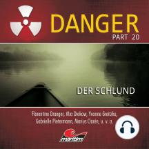 Danger, Part 20: Der Schlund