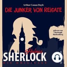 Die Originale: Die Junker vom Reigate (Ungekürzt)