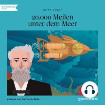20.000 Meilen unter dem Meer (Ungekürzt)