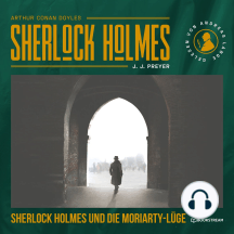 Sherlock Holmes und die Moriarty-Lüge (Ungekürzt)