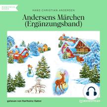 Andersens Märchen - Ergänzungsband (Ungekürzt)