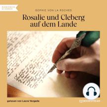 Rosalie und Cleberg auf dem Lande (Ungekürzt)