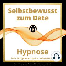 Selbstbewusst zum Date: GPS Hypnose