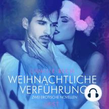 Weihnachtliche Verführung – Zwei erotische Novellen