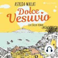 Dolce Vesuvio. Ein Italien-Roman (ungekürzt)