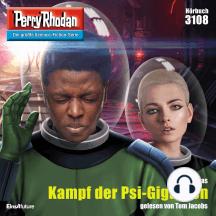 "Perry Rhodan 3108: Kampf der Psi-Giganten: Perry Rhodan-Zyklus ""Chaotarchen"""